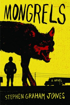 Stephen Graham Jones' Mongrels