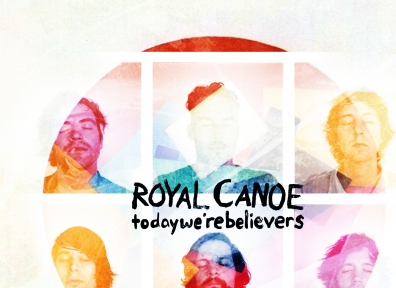 Review: Royal Canoe – Today We're Believers