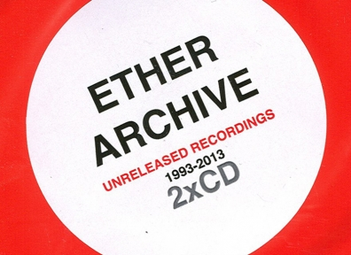 Local Review: Ether – Archive: Unreleased Recordings 1993–2013