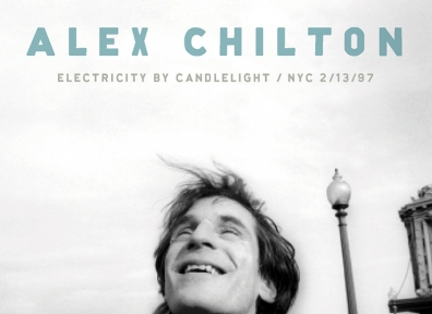 Reviews: Alex Chilton – Electricity by Candlelight