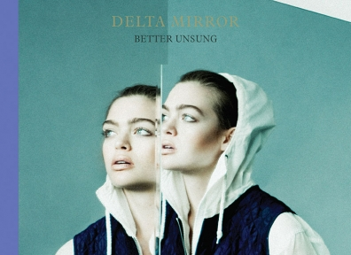 Reviews: The Delta Mirror – Better Unsung