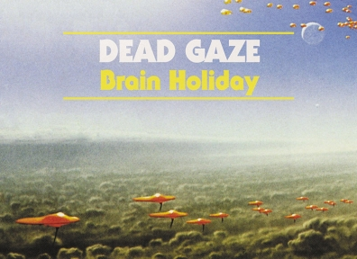 Review: Dead Gaze – Brain Holiday