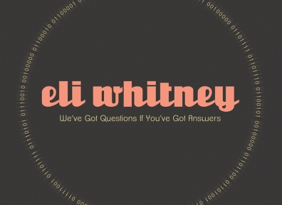 Local Review: Eli Whitney – We've Got Questions If You've Got Answers