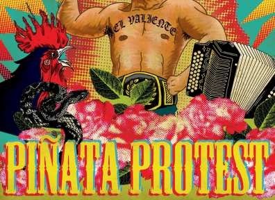Review: Piñata Protest – El Valiente