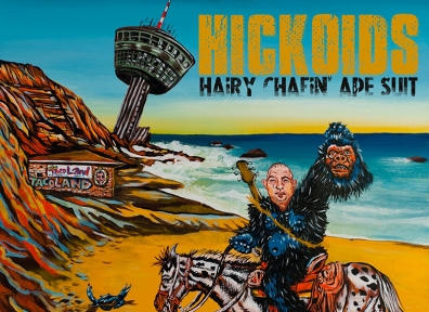 Review: Hickoids – Hairy Chafin' Ape Suit