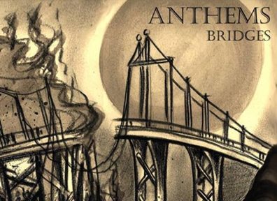 Local Review: Anthems – Bridges