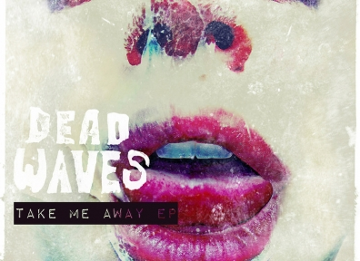 Review: Dead Waves – Take Me Away EP