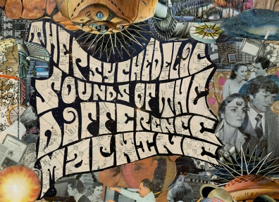 Review: The Difference Machine – The Psychedelic Sounds of the Difference Machine