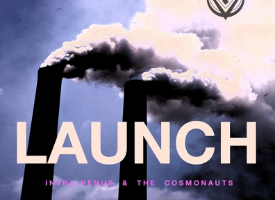 Local Review: Intra-Venus & the Cosmonauts – Launch