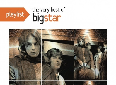 Review: Big Star – Playlist: The Very Best of Big Star
