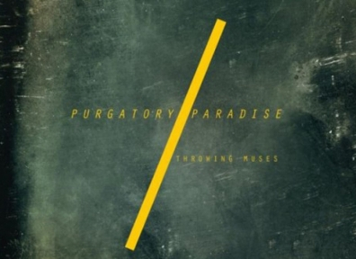 Review: Throwing Muses – Purgatory/Paradise