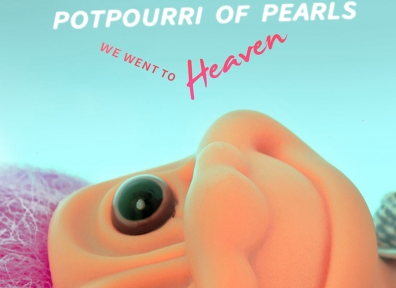 Review: Potpourri Of Pearls – We Went to Heaven