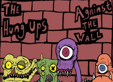 Local Review: The Hung Ups – Against The Wall