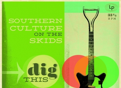 Review: Southern Culture on the Skids – Dig This