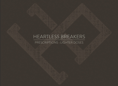 Local Review: Heartless Breakers – Lighter Doses