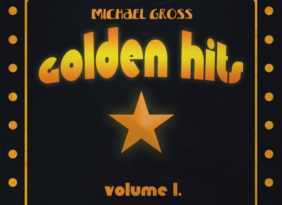 Local Review: Michael Gross – Golden Hits, Volume 1