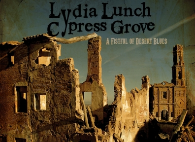 Review: Lydia Lunch & Cypress Grove – A Fistful of Desert Blues