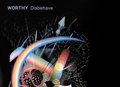 Review: Worthy – Disbehave