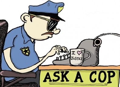 Ask A Cop: Unbiased Opinion