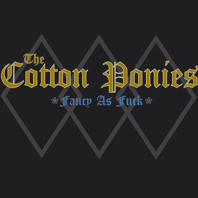Local Review: The Cotton Ponies – Fancy as Fuck