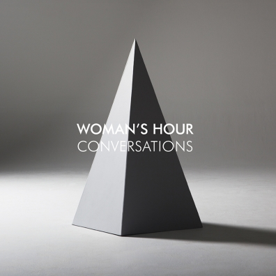Review: Woman's Hour – Conversations