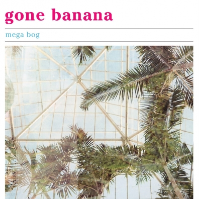 Review: Mega Bog – Gone Banana