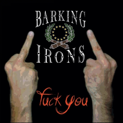 Review: Barking Irons – Fuck You