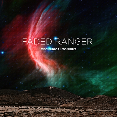 Review: Faded Ranger – Mechanical Tonight