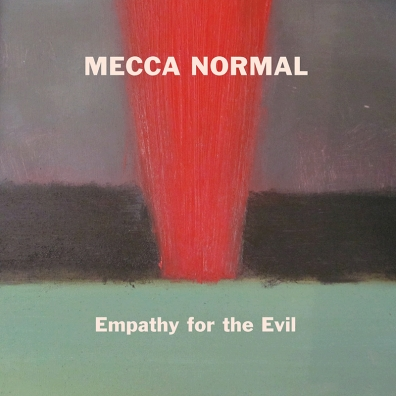 Review: Mecca Normal – Empathy For the Evil