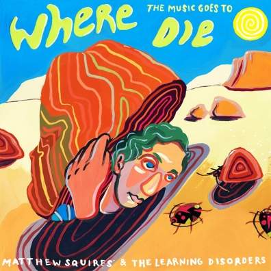 Review: Matthew Squires and the Learning Disorders – Where The Music Goes To Die