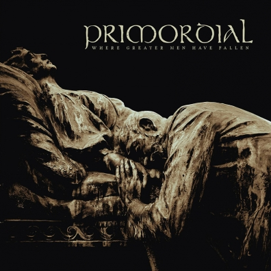 Review: Primordial – Where Greater Men Have Fallen