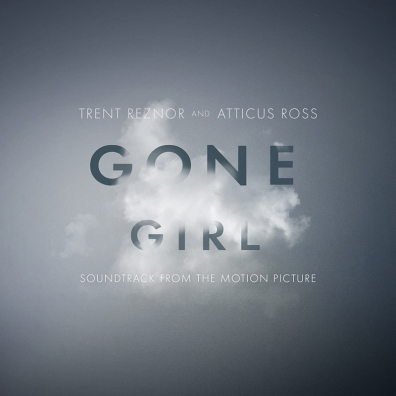 Review: Trent Reznor and Atticus Ross – Gone Girl: Music from the Motion Picture