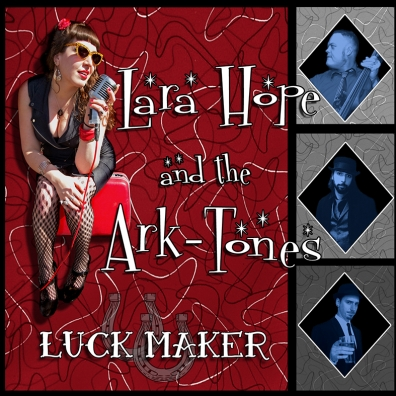Review: Lara Hope & The Ark-tones – Luck Maker