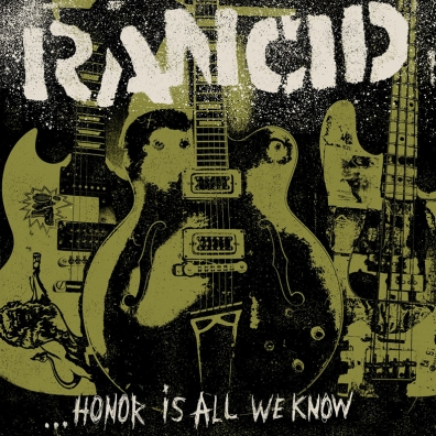 Review: Rancid – …Honor Is All We Know