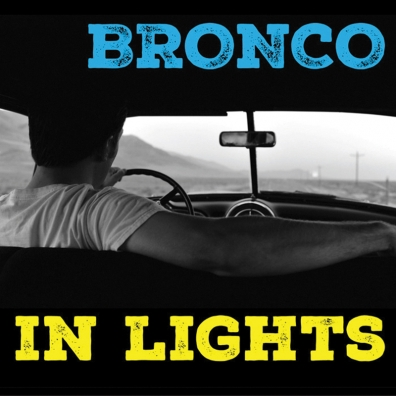 Local Review: Bronco – In Lights