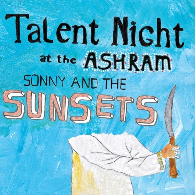 Review: Sonny & the Sunsets – Talent Night at the Ashram