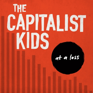 Review: The Capitalist Kids – At A Loss