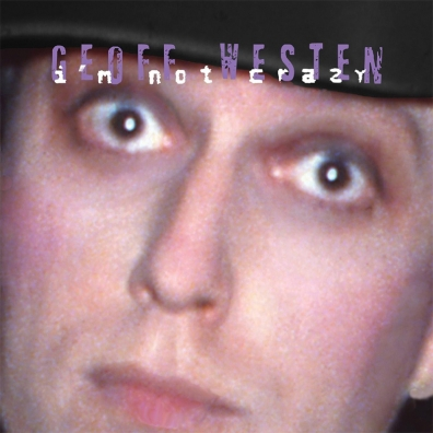 Review: Geoff Westen – I'm Not Crazy
