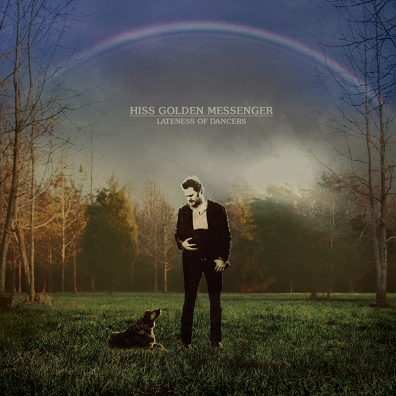 Review: Hiss Golden Messenger – Lateness of Dancers