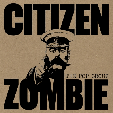 Review: The Pop Group – Citizen Zombie