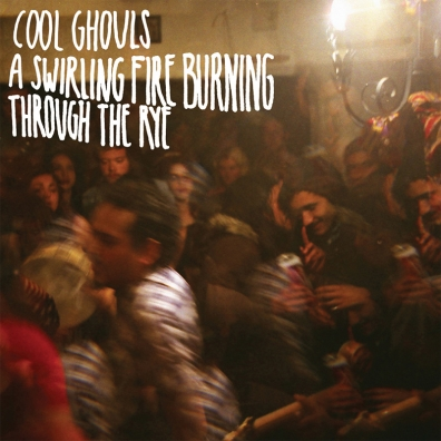 Review: Cool Ghouls – A Swirling Fire Burning Through The Rye