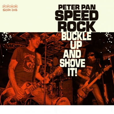 Review: Peter Pan Speedrock – Buckle Up And Shove It!
