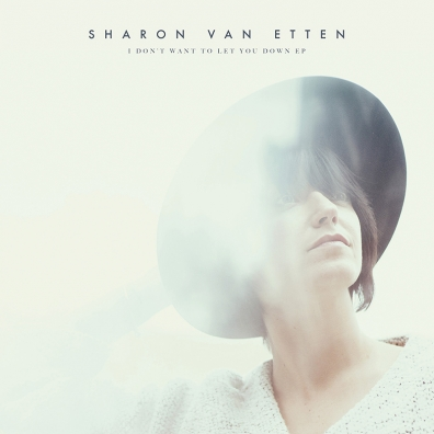 Review: Sharon Van Etten – I Don't Want to Let You Down EP