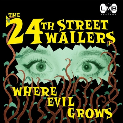 Review: The 24th Street Wailers – Where Evil Grows