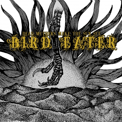 Local Review: Bird Eater – Dead Mothers Make The Sun Set