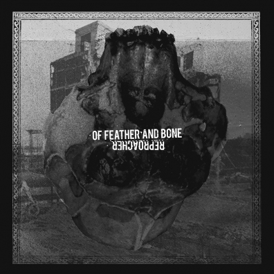 Review: Of Feather And Bone & Reproacher – Split 7