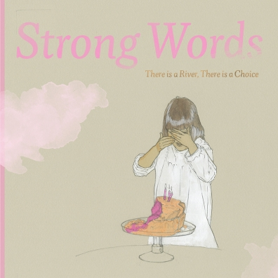 Local Review: Strong Words – There Is A River, There Is A Choice