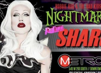 Sharon Needles: Nightmare Before Xmas @ Metro Bar 12.14 with The Bad Kids