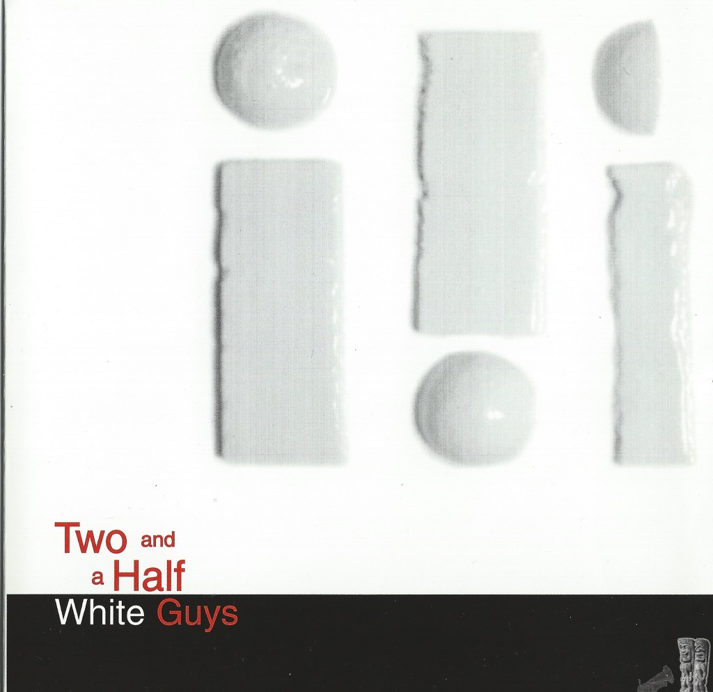 Local Review: Two and a Half White Guys – Self-Titled