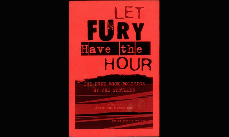 Review: Let The Fury Have The Hour: The Punk Rock Politics Of Joe Strummer